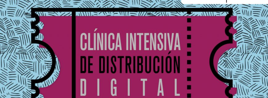 Convocatoria |Clínica Intensiva de Distribución Digital