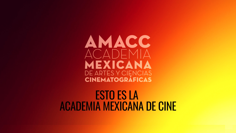 Esto es la Academia Mexicana de Cine