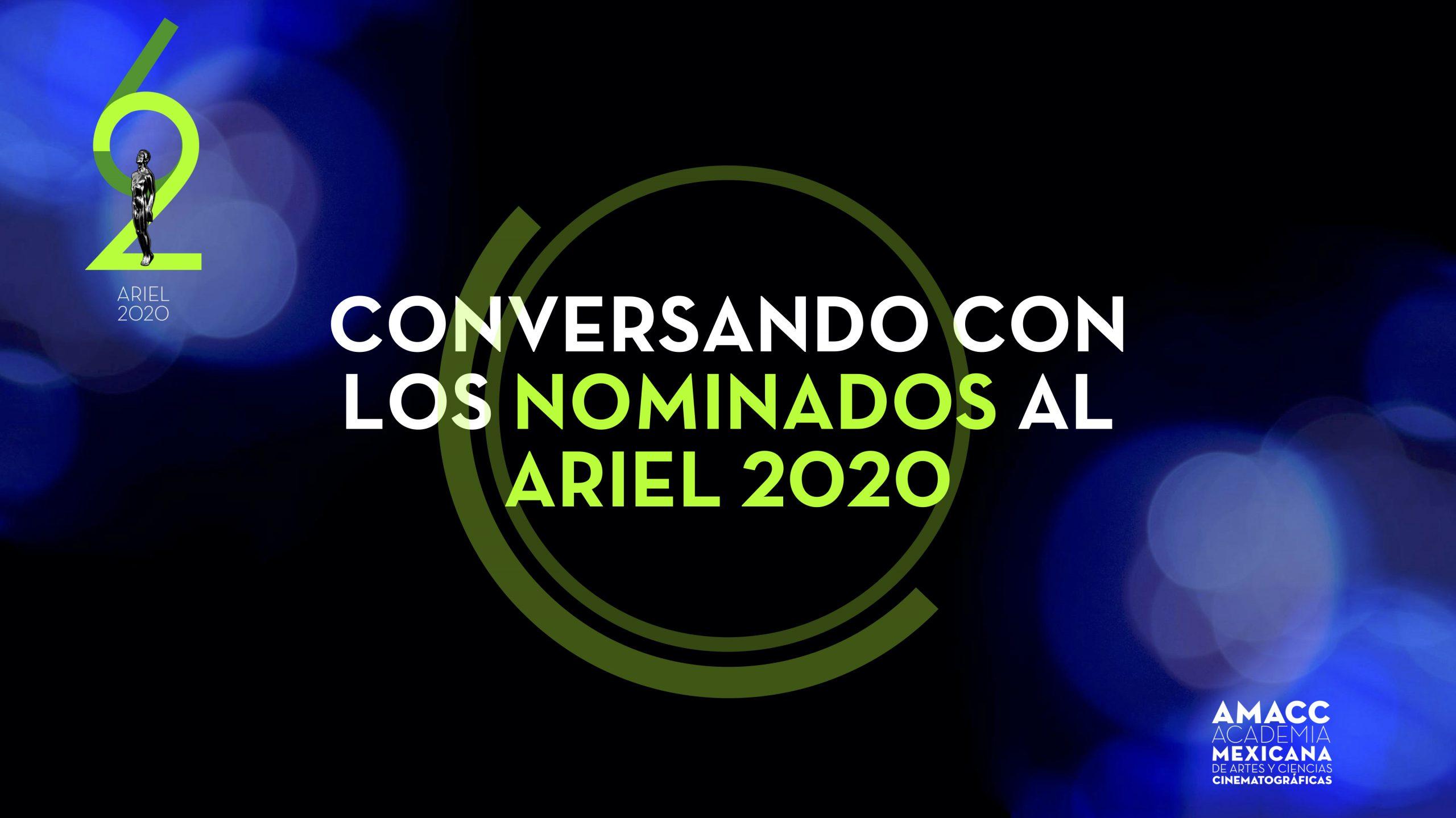 Conversando con los Nominados al Ariel 2020
