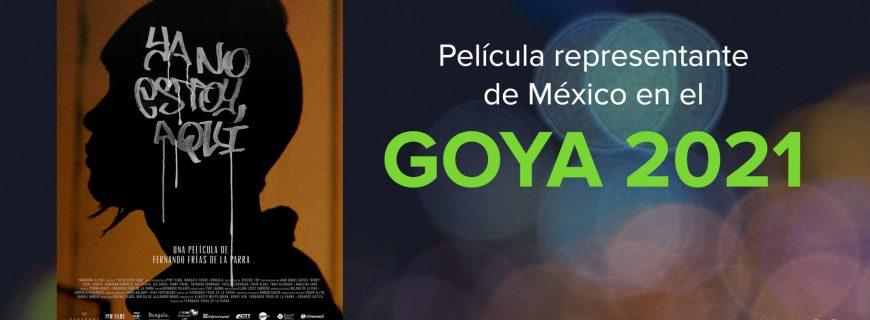 GOYA 2021 | Película seleccionada para representar a México