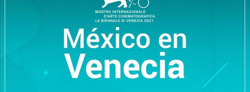 México en la edición 78 del Festival de Cine de Venecia
